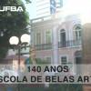 Escola de Belas Artes da UFBA comemora 140 anos