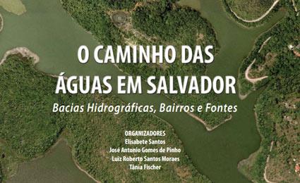 O Caminho das Águas em Salvador - livro resultante do trabalho de pesquisa
