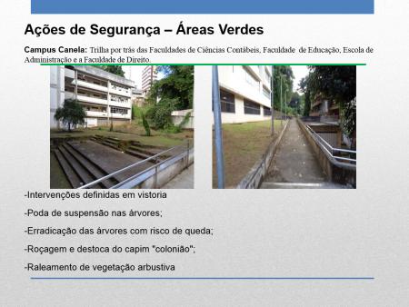 As ações incluem a roçagem e controle da vegetação nas escadarias internas da universidade, limpeza nas áreas verdes e eliminação de possíveis locais para a reprodução do mosquito Aedes aegypti, transmissor de diversas doenças